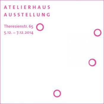 2014 Atelierhaus Theresienstr München Ausstellung Vorschau