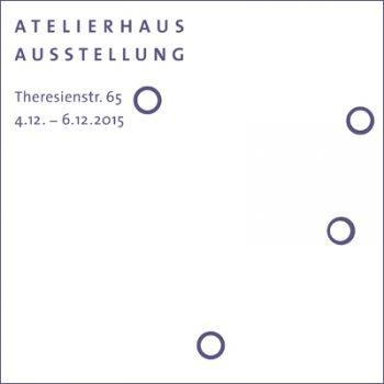 2015 Atelierhaus Theresienstr München Ausstellung Vorschau